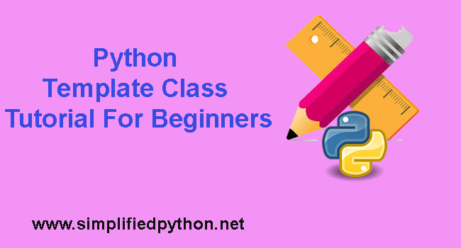 Python Template Class Tutorial For Beginners